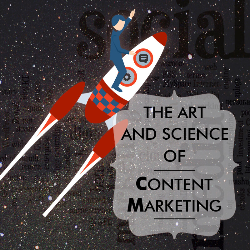 The Art And Science Of Content Marketing