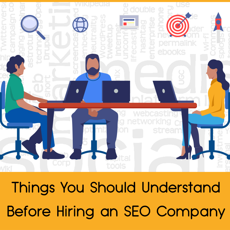 Things You Should Understand Before Hiring An SEO Company